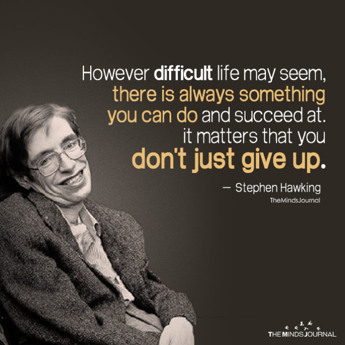 However-Difficult-Life-May-Seem-696x696