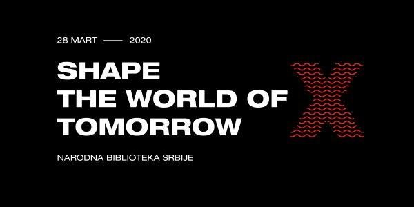 """TEDxBelgrade 2020 """"Shape the world of tomorrow"""" 1"""